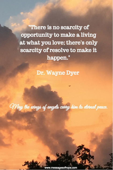 Rest In Peace Dr. Wayne Dyer || www.messagesofhope.com || Image Credit and Collage: Leslie Carothers
